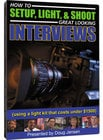 How to Setup, Light, & Shoot Great Looking Interviews DVD