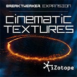 iZotope Cinematic Textures BreakTweaker Sound Library CINEMATIC-TEXTURES