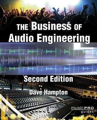 Hal Leonard The Business of Audio Engineering – 2nd Edition By Dave Hampton, Softcover, 232 Pages 102060