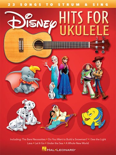 Hal Leonard DISNEY-HITS-FOR-UKE Disney Hits for Ukulele 23 Songs to Strum & Sing, Songbook, 72 Pages DISNEY-HITS-FOR-UKE
