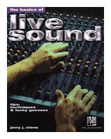 Hal Leonard 00330779 The Basics of Live Sound - Tips, Techniques, & Lucky Guesses - Book 00330779