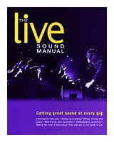 Hal Leonard 00330933 The Live Sound Manual - Getting Great Sound at Every Gig - Book 00330933