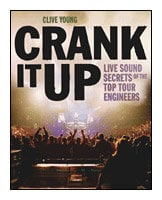 Hal Leonard 00331176 Crank It Up - Live Sound Secrets of the Top Tour Engineers (Book) 00331176