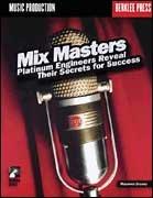 Hal Leonard 50448023  Mix Masters - Platinum Engineers Reveal Their Secrets for Success 50448023