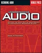 Hal Leonard 50449456 Understanding Audio - Getting the Most Out of Your Project or Professional Recording Studio 50449456