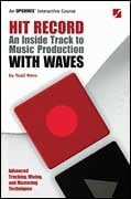 Hal Leonard 00331981  Hit Record: An Inside Track to Music Production with Waves (Book & DVD) 00331981