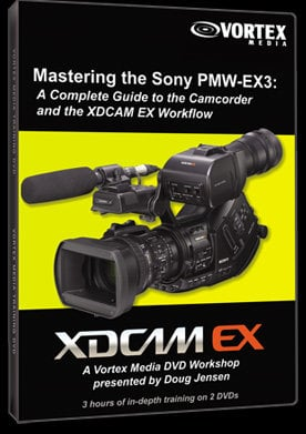 Vortex Media EX3DVD Mastering the Sony PMW-EX3 DVD EX3DVD