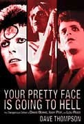Hal Leonard 00332756  Your Pretty Face Is Going To Hell: The Dangerous Glitter of David Bowie, Iggy Pop, and Lou Reed 00332756