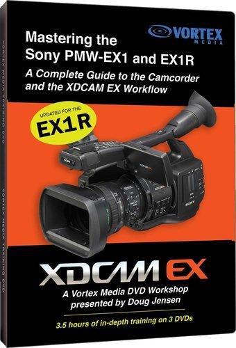 Vortex Media EX1DVD Mastering the Sony PMW-EX1 DVD EX1DVD