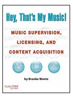 Hal Leonard 0031473 Hey, That's My Music! - Music Supervision, Licensing, and Content Acquisition - Book 0031473