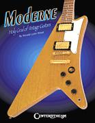 Moderne®: Holy Grail of Vintage Guitars