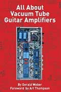Hal Leonard 00332829  All About Vacuum Tube Guitar Amplifiers (Softcover) 00332829
