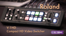 Roland V-1HD Compact Video/Audio Switcher/Mixer Overview