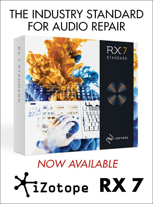 Izotope RX7 Now Available